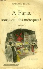 A Paris, Sous L'Oeil Des Meteques ! - Couverture - Format classique