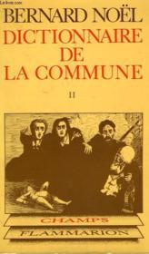 Dictionnaire De La Commune. Tome 2 . Collection Champ N° 54 - Couverture - Format classique