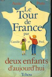 Le Tour De France Par Camille Et Paul, Deux Enfants D'Aujourd'Hui. Tome 1. - Couverture - Format classique