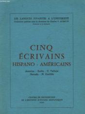 Cinq Ecrivans Ispano-Americains. Asturias, Rulfo, C. Vallejo, Neruda, N. Guillen. - Couverture - Format classique