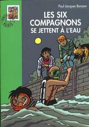 Les six compagnons - t15 - les six compagnons 15 - les six compagnons se jettent a l'eau - Intérieur - Format classique