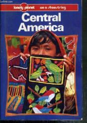 Central America - On A Shoestring - Texte Exclusivement En Anglais. - Couverture - Format classique