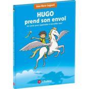 Hugo prend son envol ; un conte pour apprendre à travailler seul (édition 2021) - Couverture - Format classique