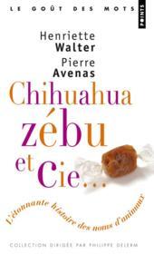 Chihuahua, zébu et cie ; l'étonnante histoire des noms d'animaux - Couverture - Format classique