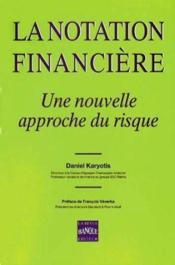 La notation financiere une nouvelle approche du risque - Couverture - Format classique