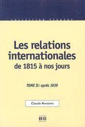 Les Relations Internationales De 1815 A Nos Jours T.2 ; Apres 1939 - Intérieur - Format classique