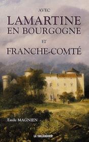Avec Lamartine en Bourgogne et Franche-Comté - Couverture - Format classique