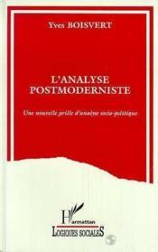 L'analyse postmoderniste ; une nouvelle grille d'analyse socio-politique - Couverture - Format classique