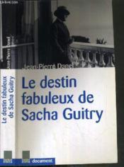 Le destin fabuleux de Sacha Guitry - Couverture - Format classique