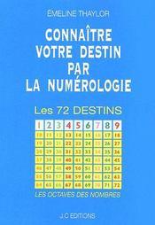 Connaître votre destin par la numérologie ; les 72 destins - Couverture - Format classique