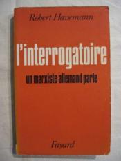 L'interrogatoire, un marxiste allemand parle - Couverture - Format classique