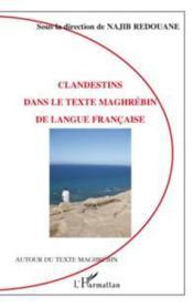 Clandestins dans le texte maghrébin de langue française - Couverture - Format classique