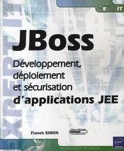 JBoss ; développement, déploiement et sécurisation d'applications JEE - Couverture - Format classique