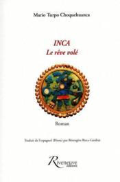 Inca ; le rêve volé - Couverture - Format classique