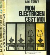 Mon Electricien C'Est Moi. En 2 Tomes. - Couverture - Format classique