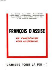 Francois D'Assise, Un Evangelisme Pour Aujourd'Hui, Cahiers Pour La Foi, 1 - Couverture - Format classique
