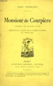 Monsieur De Courpiere. Comedie En 4 Actes. - Couverture - Format classique