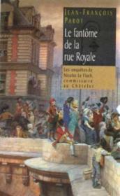 Les enquêtes de Nicolas Le Floch, commissaire au Châtelet.. Le fantôme de la rue Royale - Couverture - Format classique
