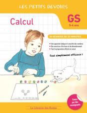 LES PETITS DEVOIRS ; calcul ; GS ; 30 séances de 20 minutes (5-6 ans) - Couverture - Format classique