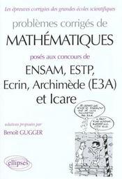 Problemes Corriges De Mathematiques Ensam Estp Ecrin Archimede (E3a) Et Icare - Intérieur - Format classique