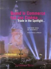 Quand le commerce fait son cinéma ; trade in the spotlight... - Couverture - Format classique