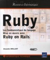 Ruby ; les fondamentaux du langage ; mise en oeuvre avec le framework Rails - Couverture - Format classique