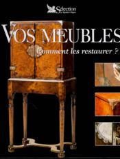 Vos Meubles Comment Les Restaurer - Couverture - Format classique