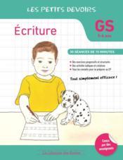 LES PETITS DEVOIRS ; écriture ; GS : 30 séances de 15 minutes (5-6 ans) - Couverture - Format classique