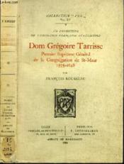 Un Promoteur De L'Erudition Francaise Benedictine : Dom Gregoire Tarrisse - Premier Superieur General De La Congregation De Sat-Maur 1575-1648 - Couverture - Format classique