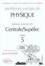 Problemes Corriges De Physique Centrale/Supelec Tome 5 1995-1999 - Intérieur - Format classique