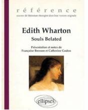 Edith Wharton Souls Belated Oeuvres De Litterature Etrangere En Version Originale - Couverture - Format classique