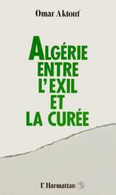 Algérie entre l'exil et la curée - Couverture - Format classique