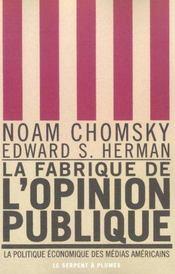 La Fabrique De L'Opinion Publique ; La Politique Economique Des Medias Americains - Intérieur - Format classique