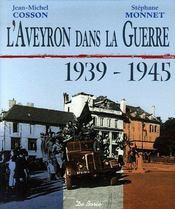 L'aveyron dans la guerre 1939-1945 - Couverture - Format classique
