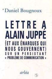 Lettre A Alain Juppe.... - Couverture - Format classique