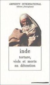 Inde ; torture, viols et morts en détention - Couverture - Format classique