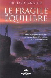 Fragile equilibre - maniaco-depression - Intérieur - Format classique