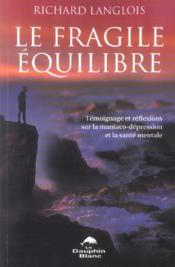 Fragile equilibre - maniaco-depression - Couverture - Format classique