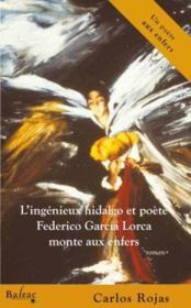 L'ingenieux hidalgo et poète Federico Garcia Lorca monte aux enfers - Couverture - Format classique
