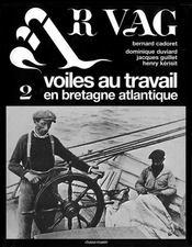 Ar Vag N.2 ; Voiles Au Travail En Bretagne Atlantique - Intérieur - Format classique