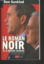 Le roman noir de la maison-blanche - les revelations de paul o'neill, ex-secretaire au tresor - Couverture - Format classique
