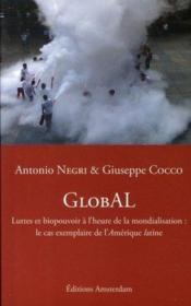 Global ; luttes et biopouvoir à l'heure de la mondialisation : le cas exemplaire de l'amérique latine - Couverture - Format classique