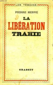 La Liberation Trahie. - Couverture - Format classique