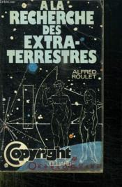 A La Recherche Des Extra Terrestres. - Couverture - Format classique