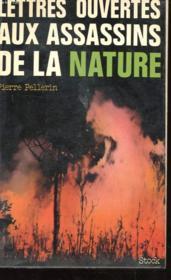 Lettres Ouvertes Aux Assassins De La Nature - Couverture - Format classique