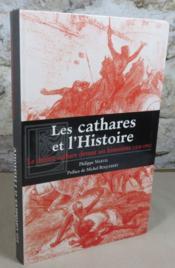 Les cathares et l'histoire. Le drame cathare deavant ses historiens (1820-1992). - Couverture - Format classique