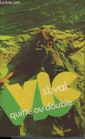 Vic St Val Quitte Ou Double - Couverture - Format classique