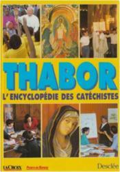 Thabor Encyclopedie Des Catechistes (Relie) - Couverture - Format classique