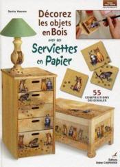 Decorez Les Objets En Bois Avec Des Serviettes En Papie - Couverture - Format classique