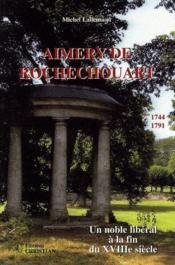 Le compte de Rochechouart ; un noble libéral à la fin du XVIII siècle - Couverture - Format classique
